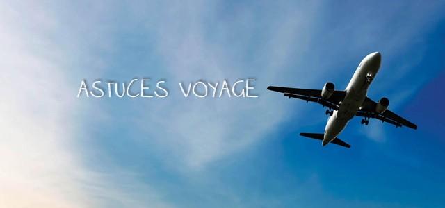 25 astuces pour bien voyager
