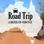 Road trip Australie : choisir et acheter son véhicule