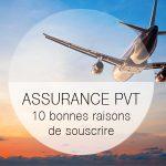 10 bonnes raisons de prendre une assurance PVT