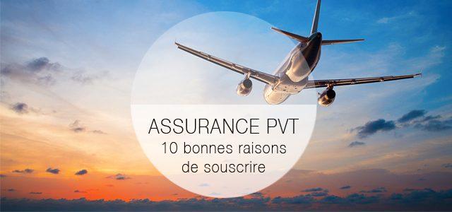 10 bonnes raisons de prendre une assurance PVT/WHV