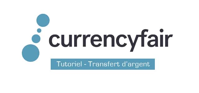 currencyfair tutoriel transfert d u0026 39 argent