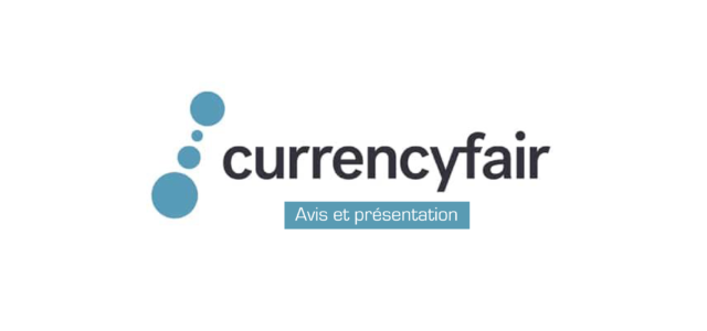 CurrencyFair : Avis et présentation